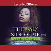 The Ugly Side of Me Audiobook, by Nikita Lynnette Nichols