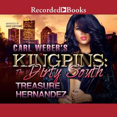 Carl Weber's Kingpins: The Dirty South Audiobook, by Treasure Hernandez