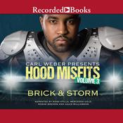 Hood Misfits Volume 3: Carl Weber Presents Audiobook, by , Brick, , Storm