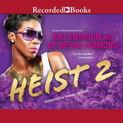Heist 2 Audiobook, by De'nesha Diamond