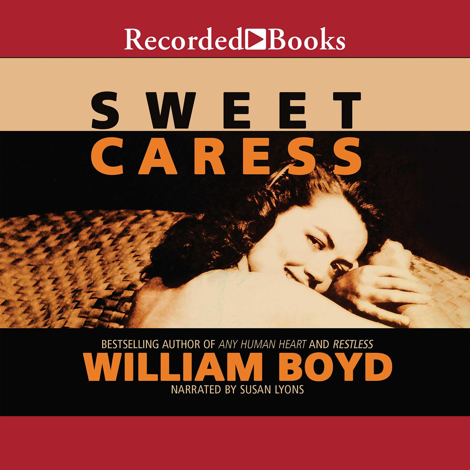 Sweet Caress Audiobook, by William Boyd
