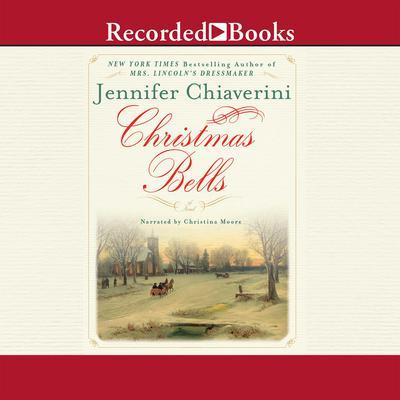 Christmas Bells Audiobook, by Jennifer Chiaverini