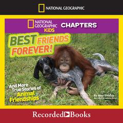 National Geographic Kids Chapters: Best Friends Forever: And More True Stories of Animal Friendships Audiobook, by Amy Shields