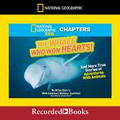 The Whale Who Won Hearts: And More True Stories of Adventures with Animals Audiobook, by Kathleen Weidner Zoehfeld