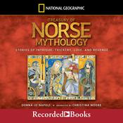 Treasury of Norse Mythology: Stories of Intrigue, Trickery, Love and Revenge Audiobook, by Donna Jo Napoli