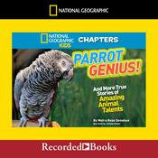 Parrot Genius: And More True Stories of Amazing Animal Talents Audiobook, by Moira Rose Donohue