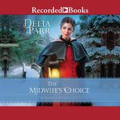 The Midwifes Choice Audiobook, by Delia Parr