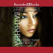 Bathsheba: Reluctant Beauty Audiobook, by Angela Hunt