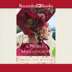 A Noble Masquerade Audiobook, by Kristi Ann Hunter