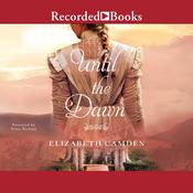 Until the Dawn Audiobook, by Elizabeth Camden