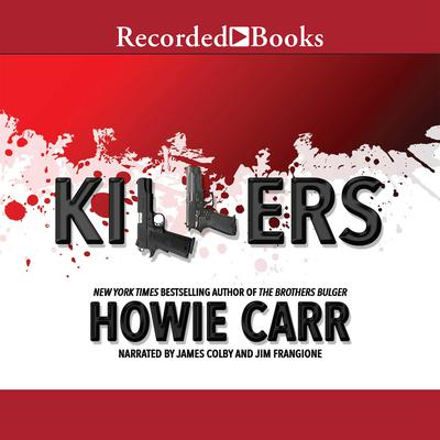 Killers: A Novel Audiobook, by Howie Carr