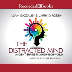 The Distracted Mind Audiobook, by Adam Gazzaley, Larry D. Rosen