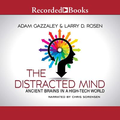 The Distracted Mind Audiobook, by Larry D. Rosen
