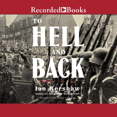 To Hell and Back: Europe 1914-1949 Audiobook, by Ian Kershaw