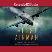 The Lost Airman: A True Story of Escape from Nazi Occupied France Audiobook, by Seth Meyerowitz