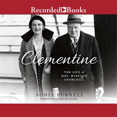 Clementine: The Life of Mrs. Winston Churchill Audiobook, by Sonia Purnell