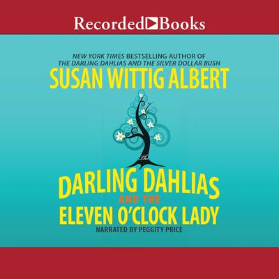 The Darling Dahlias and the Eleven O'Clock Lady Audiobook, by