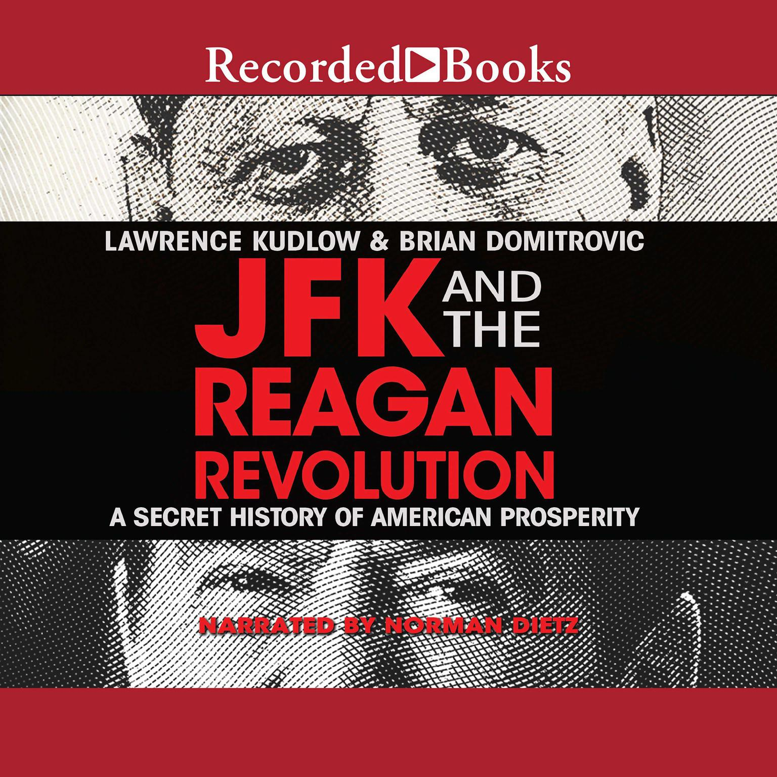 JFK and the Reagan Revolution: A Secret History of American Prosperity Audiobook, by Lawrence Kudlow