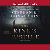 The Kings Justice: Two Novellas Audiobook, by Stephen R. Donaldson