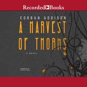 A Harvest of Thorns Audiobook, by Corban Addison