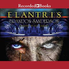 Elantris: Tenth Anniversary Authors Definitive Edition Audiobook, by Brandon Sanderson
