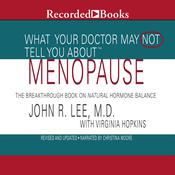 What Your Doctor May Not Tell You About: Menopause: The Breakthrough Book on Natural Progesterone Audiobook, by Virginia Hopkins, John R. Lee