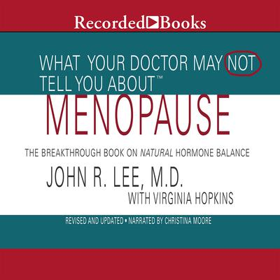 What Your Doctor May Not Tell You About: Menopause: The Breakthrough Book on Natural Progesterone Audiobook, by Virginia Hopkins