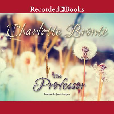 The Professor Audiobook, by Charlotte Brontë