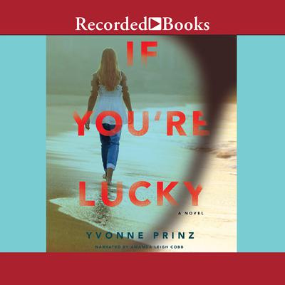 If Youre Lucky Audiobook, by Yvonne Prinz