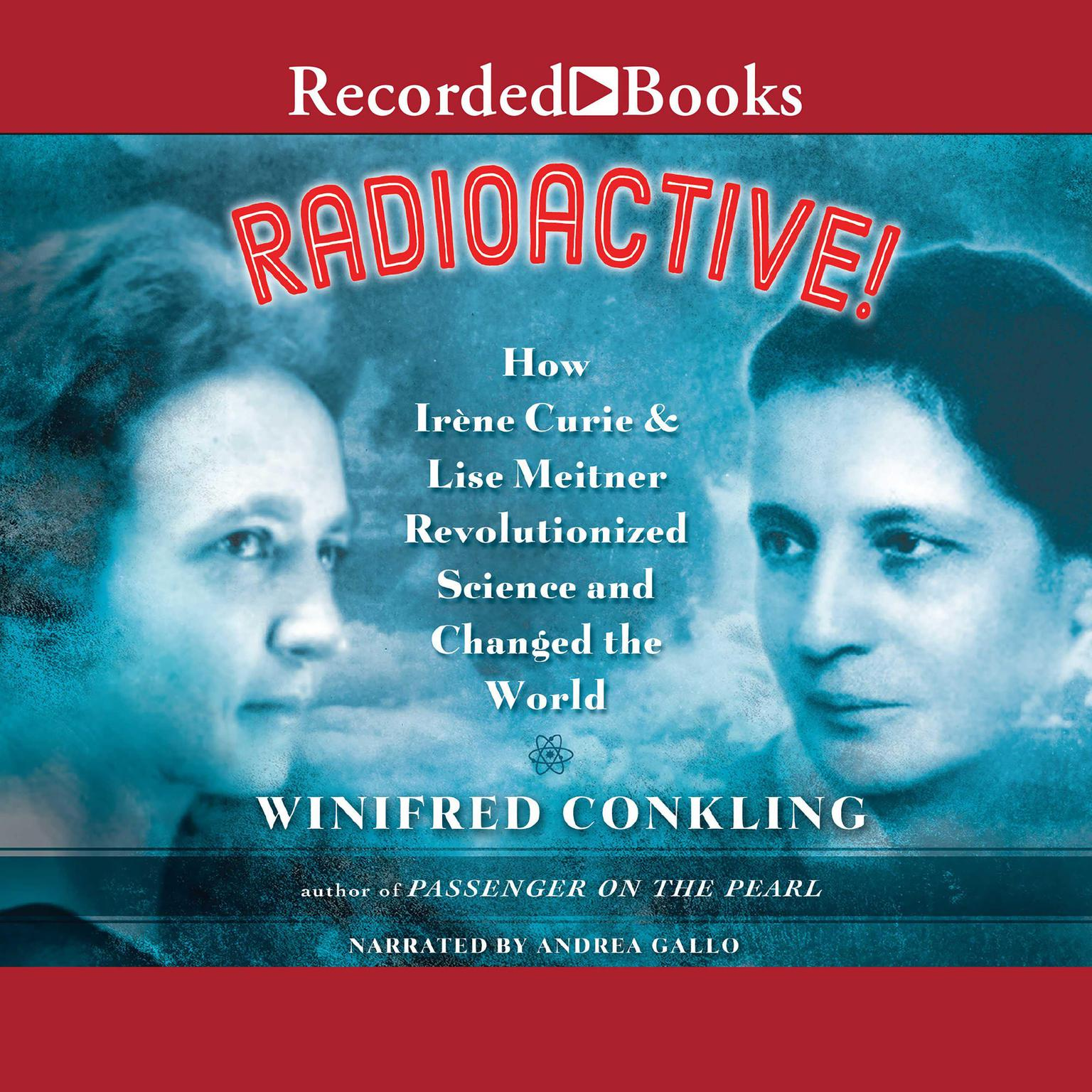 Printable Radioactive!: How Irene Curie and Lise Meitner Revolutionized Science and Changed the World Audiobook Cover Art