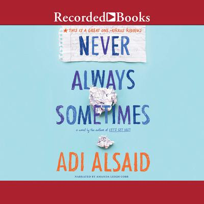 Never Always Sometimes Audiobook, by Adi Alsaid