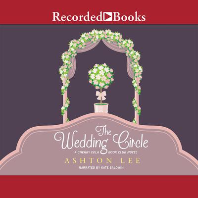 The Wedding Circle Audiobook, by Ashton Lee
