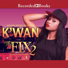 The Fix 2 Audiobook, by , K'wan