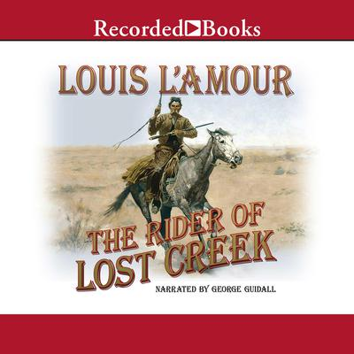 The Rider of Lost Creek Audiobook, by