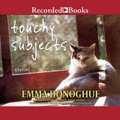 Touchy Subjects: Stories Audiobook, by Emma Donoghue