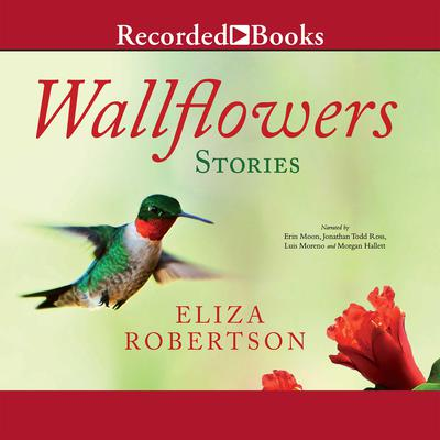 Wallflowers Audiobook, by Eliza Robertson