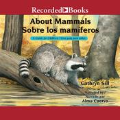 About Mammals/Sobre los mamiferos: A Guide for Children/Una guía para niños Audiobook, by Cathryn Sill, Cristina de la Torre