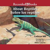 About Reptiles /Sobre los reptiles: A Guide for Children/Una guia para ninos Audiobook, by Cathryn Sill, Cristina de la Torre