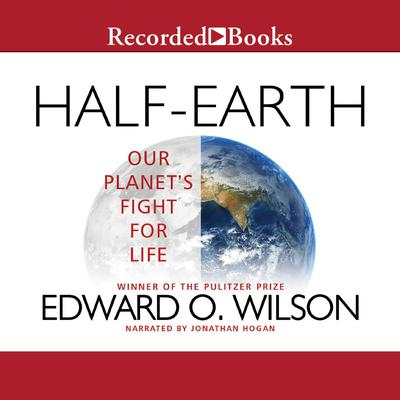 Half-Earth: Our Planet's Fight for Life Audiobook, by