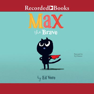 Max the Brave Audiobook, by Ed Vere