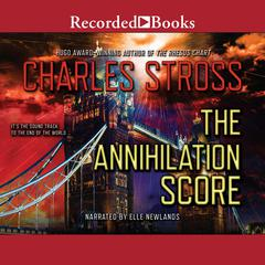 The Annihilation Score Audiobook, by Charles Stross