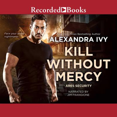 Kill Without Mercy Audiobook, by Alexandra Ivy