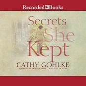 Secrets She Kept Audiobook, by Cathy Gohlke
