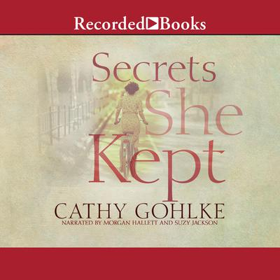 Secrets She Kept Audiobook, by Cathy Gohlke