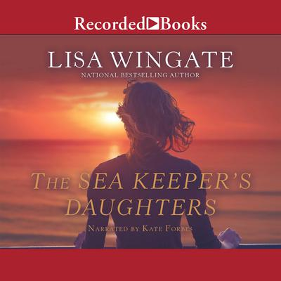 The Sea Keepers Daughters Audiobook, by Lisa Wingate