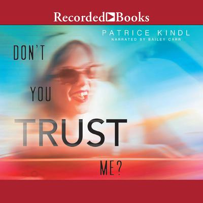 Dont You Trust Me? Audiobook, by Patrice Kindl