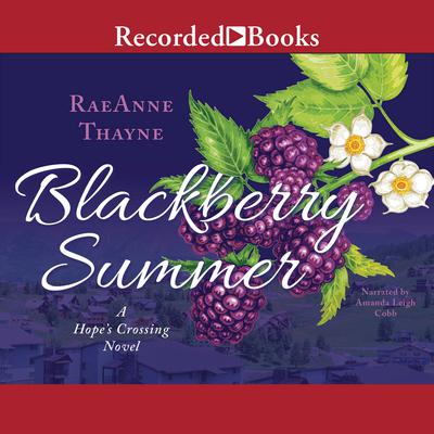 Blackberry Summer Audiobook, by RaeAnne Thayne