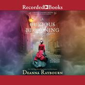 A Curious Beginning Audiobook, by Deanna Raybourn