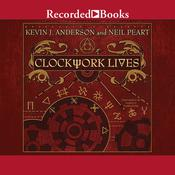 Clockwork Lives Audiobook, by Kevin J. Anderson, Neil Peart