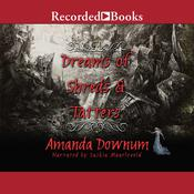 Dreams of Shreds and Tatters Audiobook, by Amanda Downum